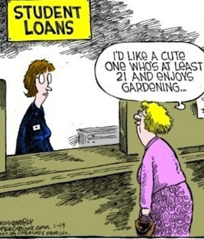View joke - Student loans. This lady would like a cute one who is at least 21 and enjoys gardening